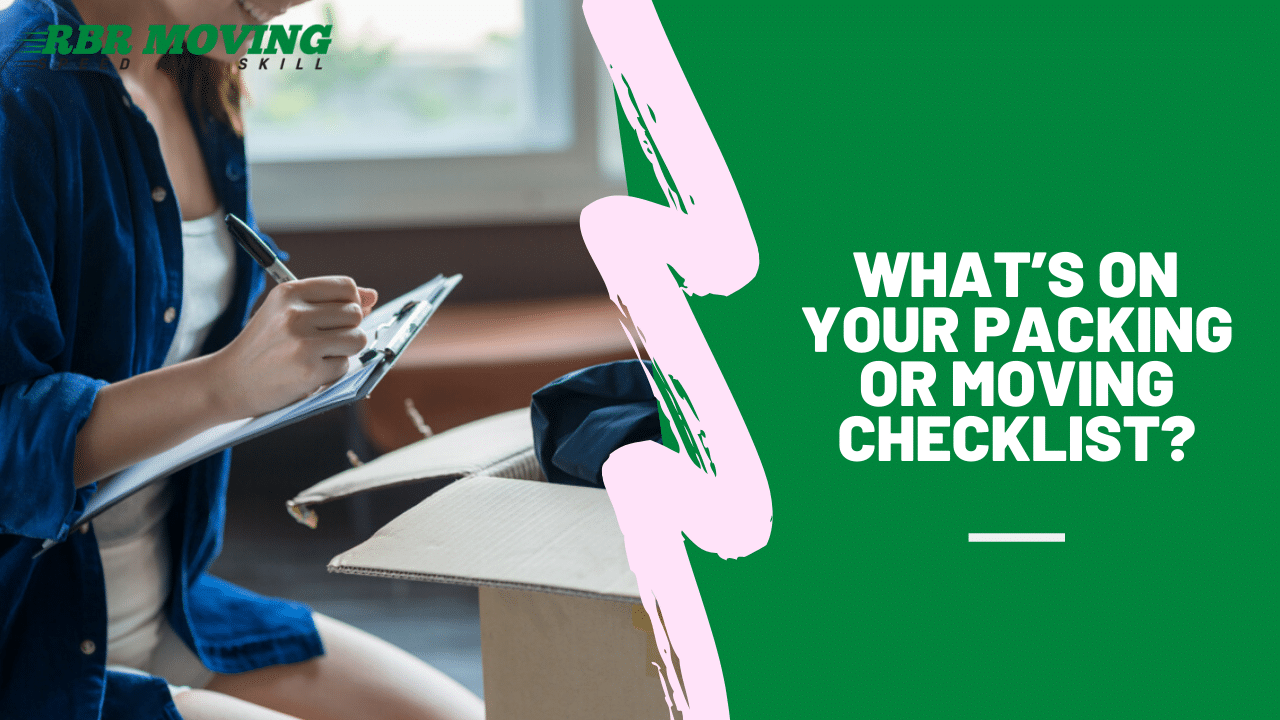 What's On Your Packing or Moving Checklist? -